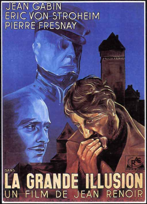 the grande illusion Grand illusion (1937) synopsis a group of three french officers, working class lieutenant marechal (jean gabin), nouveau riche jew rosenthal (dalio), and aristocrat capt de boeldieu (pierre.